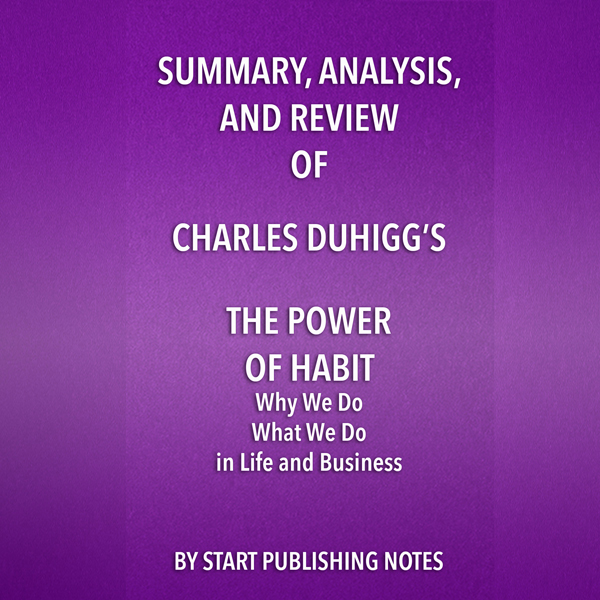 Summary, Analysis, and Review of Charles Duhigg...