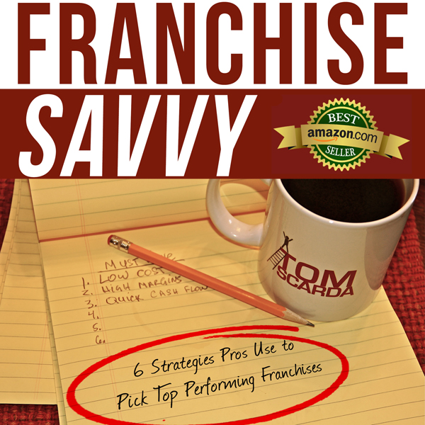 Franchise Savvy: Six Strategies Pros Use to Pic...