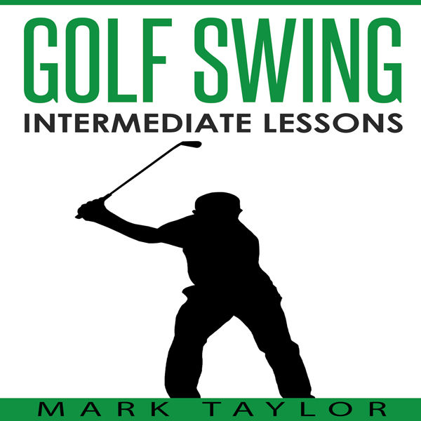 Golf Swing: Intermediate Lessons , Hörbuch, Dig...