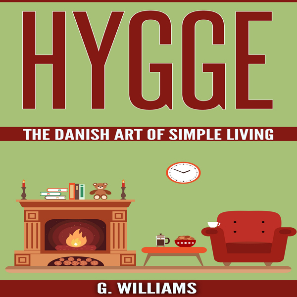 Hygge: The Danish Art of Simple Living , Hörbuc...
