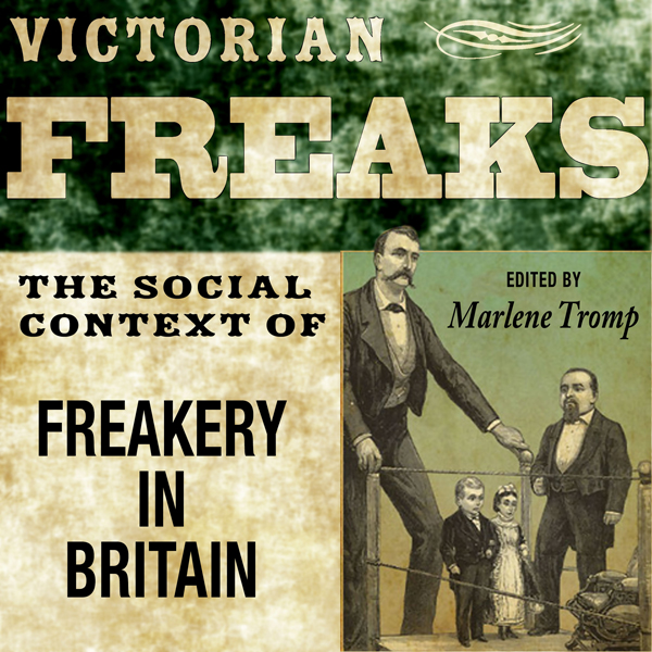 Victorian Freaks: The Social Context of Freaker...