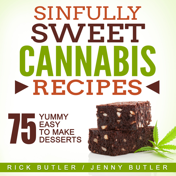 Sinfully Sweet Cannabis Recipes: 75 Yummy Easy ...