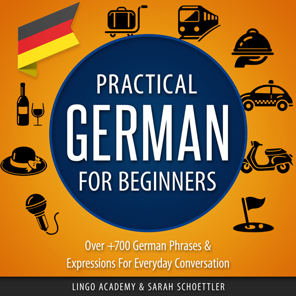 Practical German for Beginners: Over 700 German...