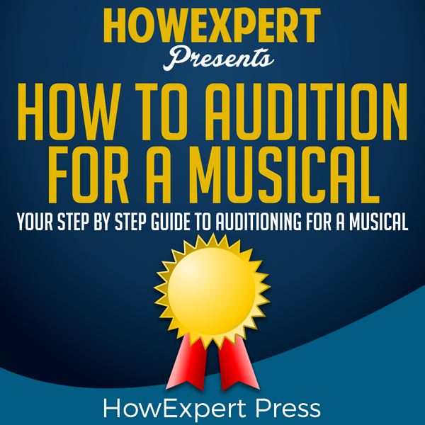 How to Audition for a Musical: Your Step-by-Ste...