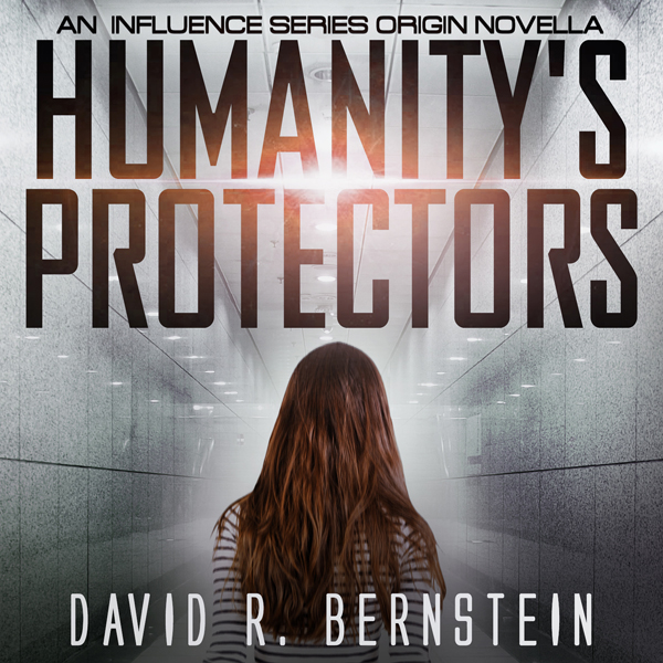 Humanity´s Protectors: An Influence Series Orig...