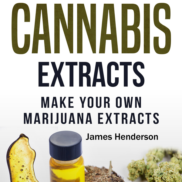 DIY Cannabis Extracts: Make Your Own Marijuana ...