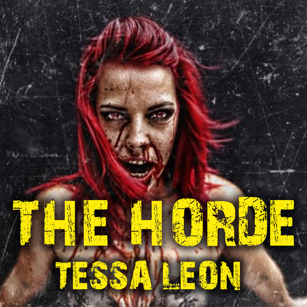 The Horde: Here Comes the Zombie Apocalypse... ...