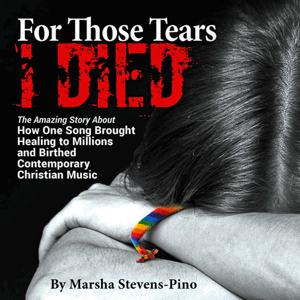 For Those Tears I Died: The Amazing Story About...