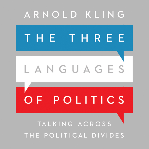 The Three Languages of Politics: Talking Across...