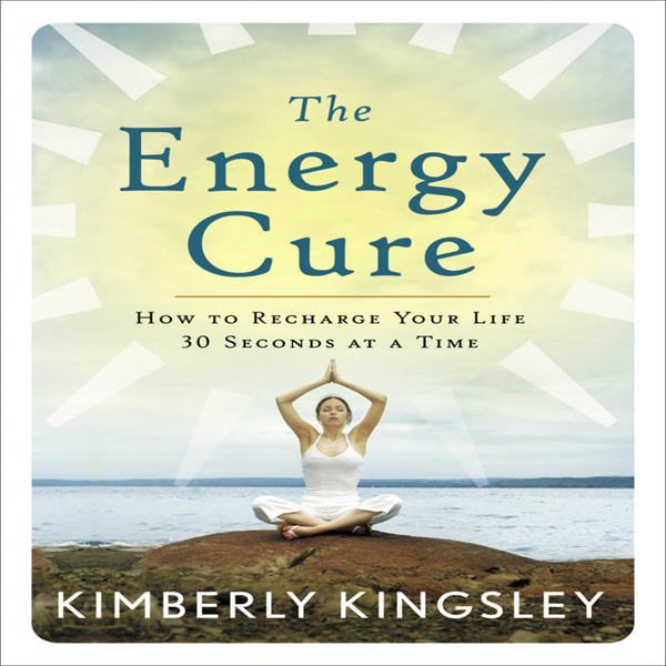The Energy Cure: How to Recharge Your Life 30 S...