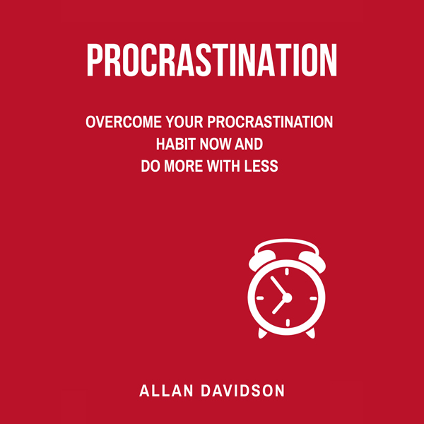 Procrastination: Overcome Your Procrastination ...