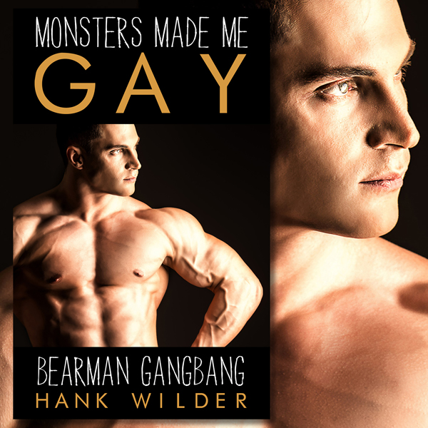 Monsters Made Me Gay: Bearman Gangbang , Hörbuc...
