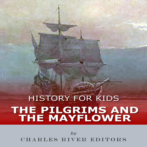 History for Kids: The Pilgrims and the Mayflowe...