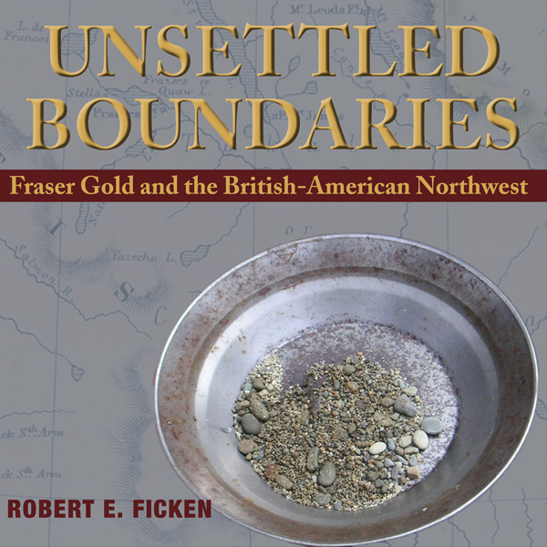 Unsettled Boundaries: Fraser Gold and the Briti...