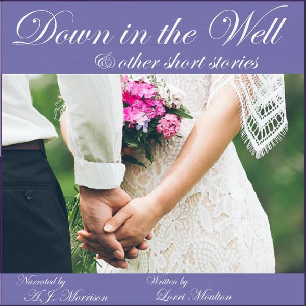 Down in the Well and other Short Stories: An Ev...