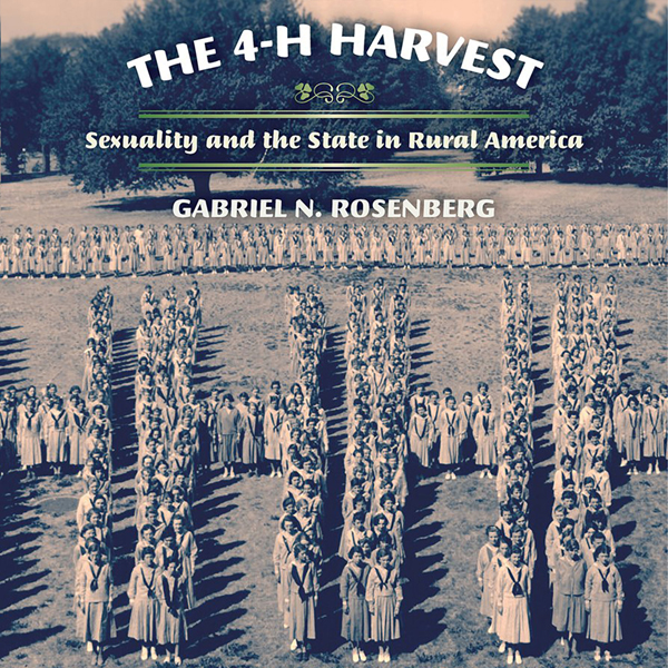 The 4-H Harvest: Sexuality and the State in Rur...