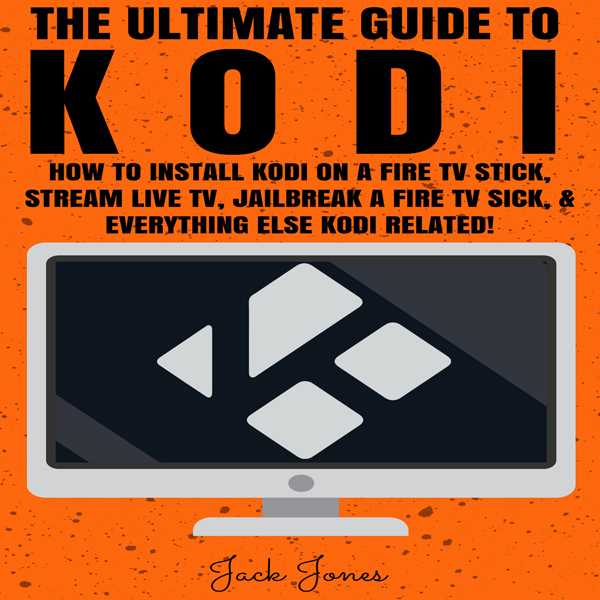 Kodi: The Ultimate Guide to Kodi , Hörbuch, Dig...