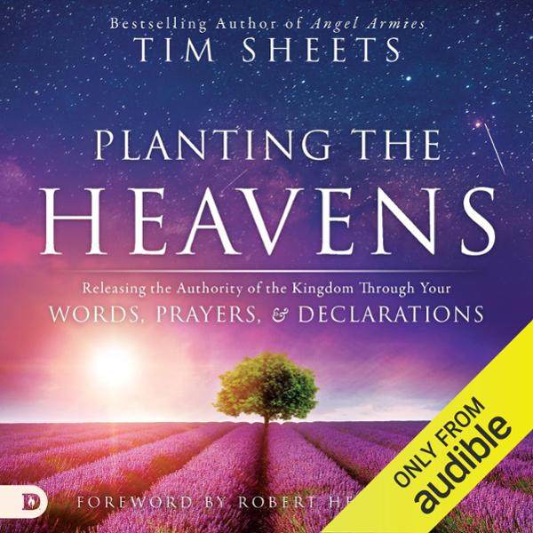 Planting the Heavens: Releasing the Authority o...
