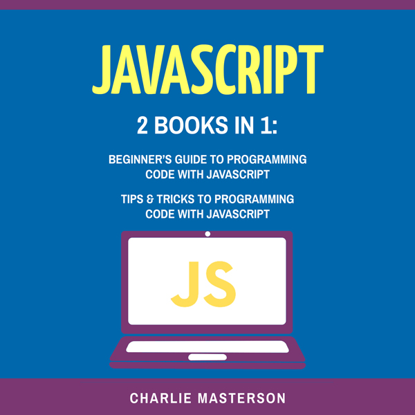 JavaScript: 2 Books in 1: Beginner´s Guide + Ti...