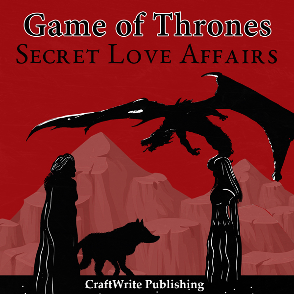 Game of Thrones: Secret Love Affairs: Game of T...