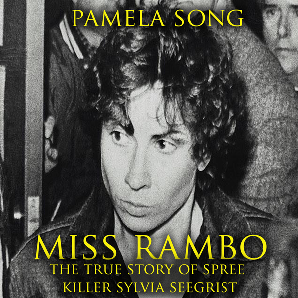 Miss Rambo: The True Story of Spree Killer Sylv...