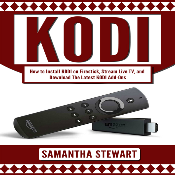 KODI: How to Install Kodi on Fire Stick, Stream...