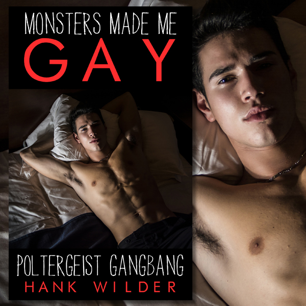 Monsters Made Me Gay: Poltergeist Gangbang , Hö...