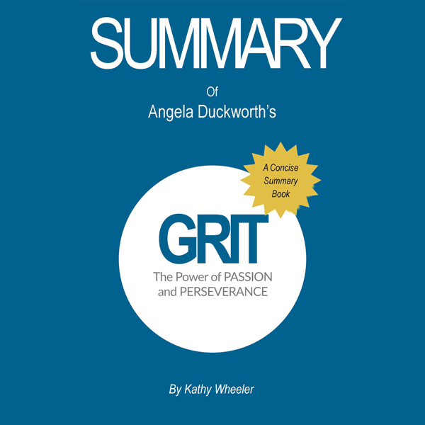 Summary of Grit by Angela Duckworth The Power o...