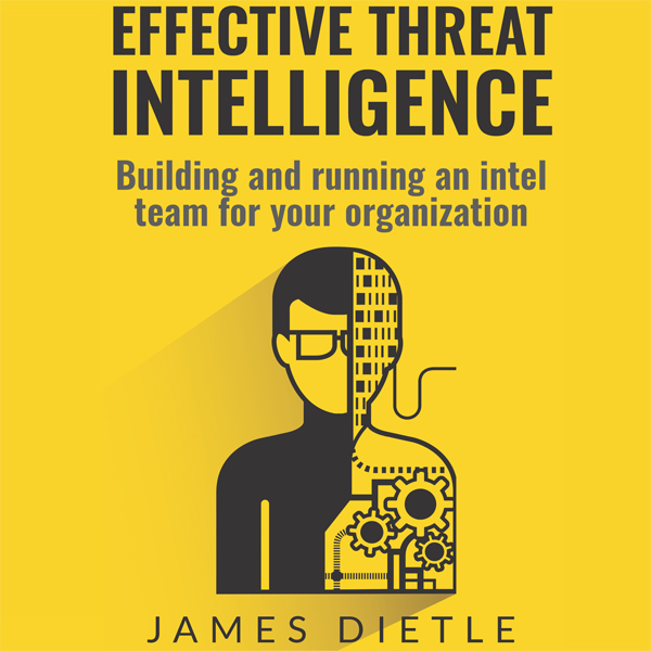 Effective Threat Intelligence: Building and Run...