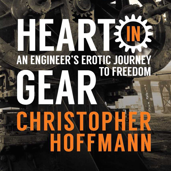 Heart in Gear: An Engineer´s Erotic Journey to Freedom , Hörbuch, Digital, 1, 298min, (USK 18)