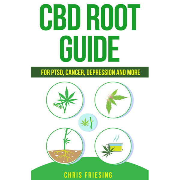 CBD Root Guide: For PTSD, Cancer, Depression an...