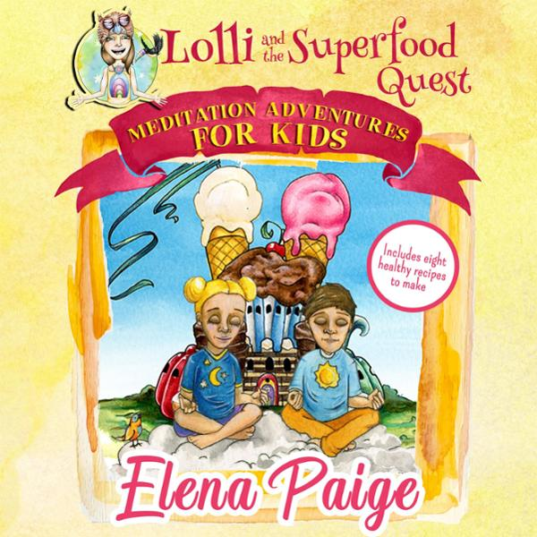 Lolli and the Superfood Quest: Meditation Adven...