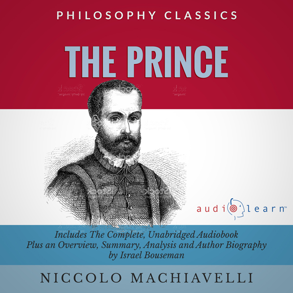 The Prince by Niccolo Machiavelli: The Complete...