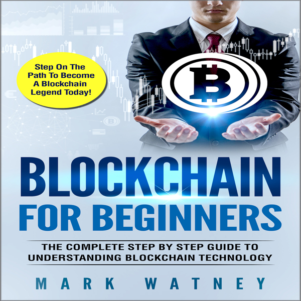 Blockchain for Beginners: The Complete Step-by-...
