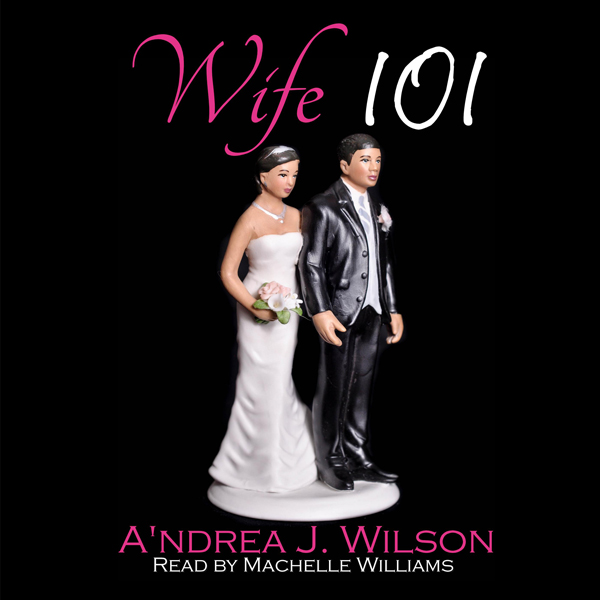 Wife 101: The Wife 101 Series, Volume 1 , Hörbu...
