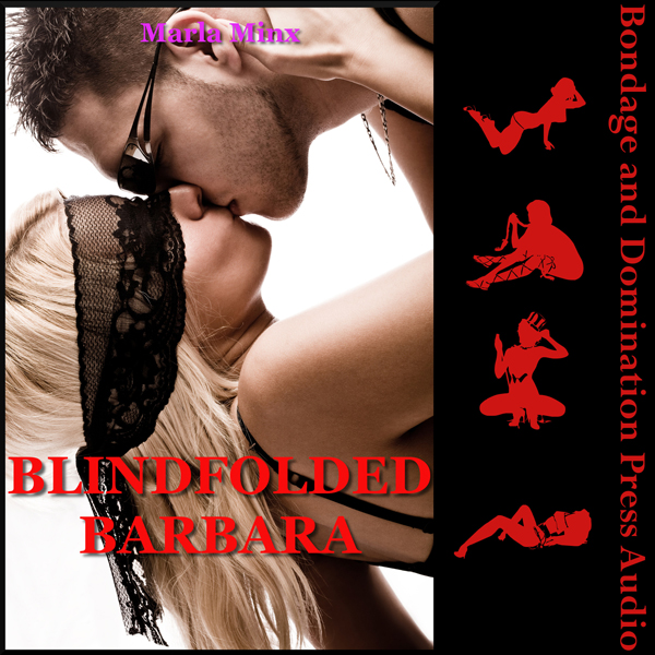 Blindfolded Barbara - The Submissive´s Rough Fi...
