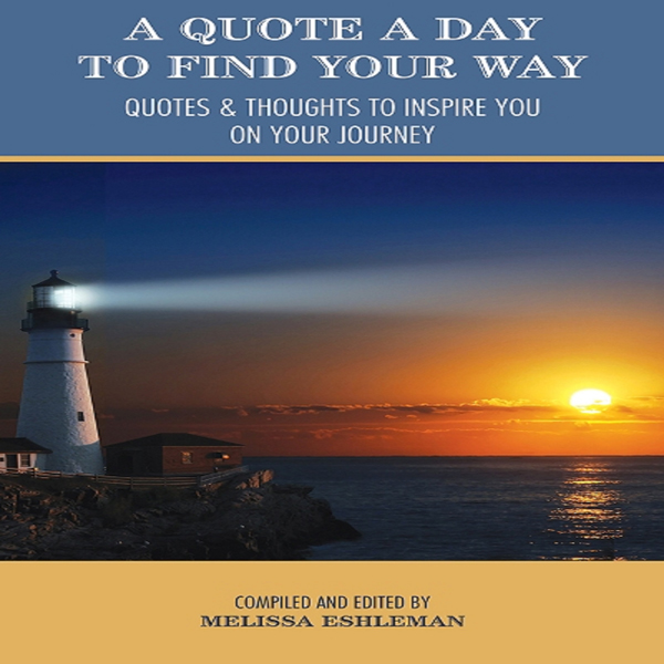 A Quote a Day to Find Your Way: Quotes & Though...