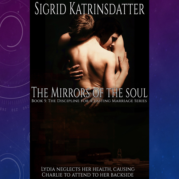 The Mirrors of the Soul: Lydia Neglects Her Hea...