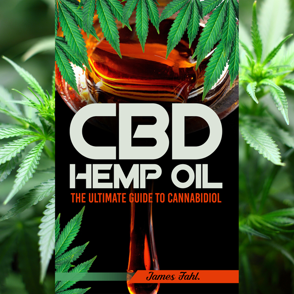 CBD Hemp Oil: The Essential Guide to CBD Oil, H...