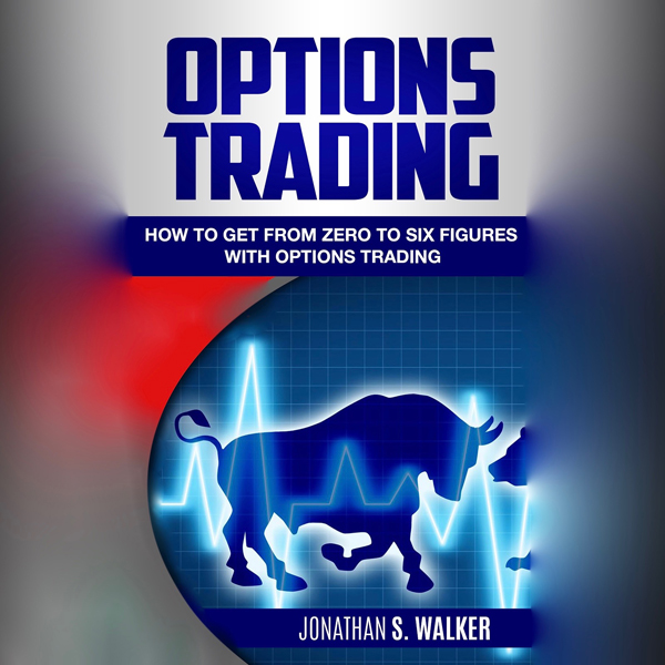 Options Trading: How to Get from Zero to Six Fi...