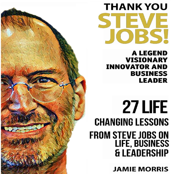 Thank You, Steve Jobs: A Legendary Visionary, Innovator and Business Leader: 27 Life Changing Lessons from Steve Jobs About Life, Business and Leadership , Hörbuch, Digital, 1, 89min