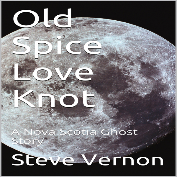 Old Spice Love Knot: A Nova Scotia Ghost Story ...