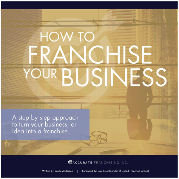 How to Franchise Your Business: A Step by Step ...