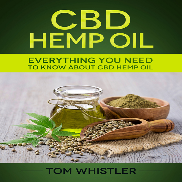 CBD Hemp Oil: Everything You Need to Know About...