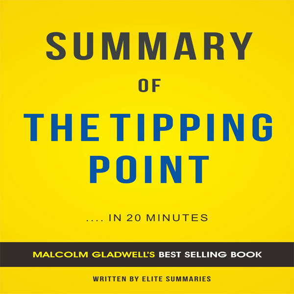 The Tipping Point: by Malcolm Gladwell | Summar...