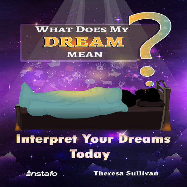 What Does My Dream Mean?: Interpret Your Dreams...