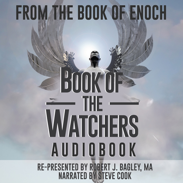 Book of the Watchers: From The Book of 1 Enoch ...
