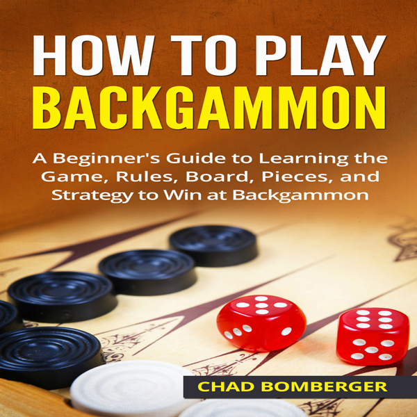 How to Play Backgammon: A Beginner´s Guide to L...
