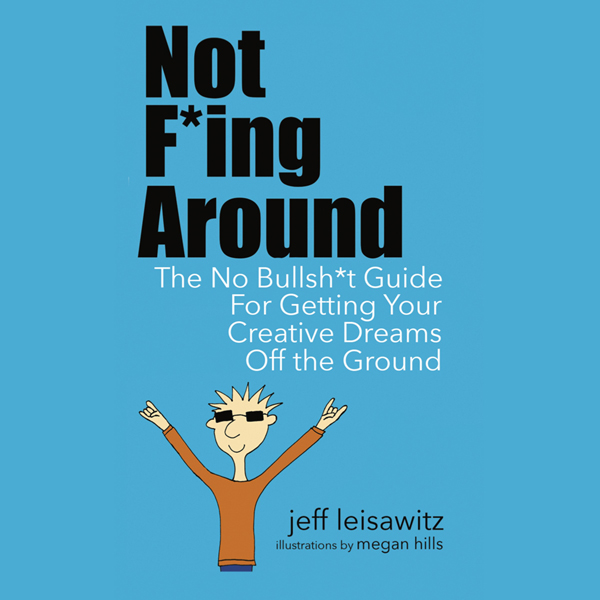 Not F--cking Around: The No Bullsh*t Guide for ...