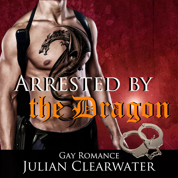 Arrested by the Dragon: Gay Police Paranormal R...